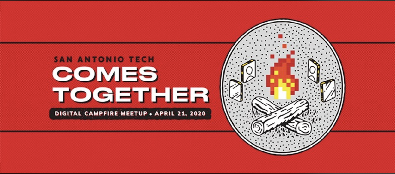 SA Tech Comes Together: Digital Campfire Meetup